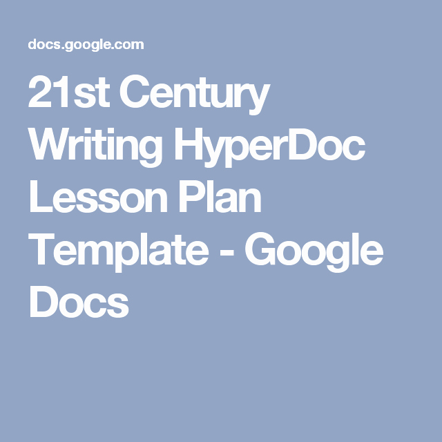 21st Century Lesson Plan Template New 21st Century Writing Hyperdoc Lesson Plan Template