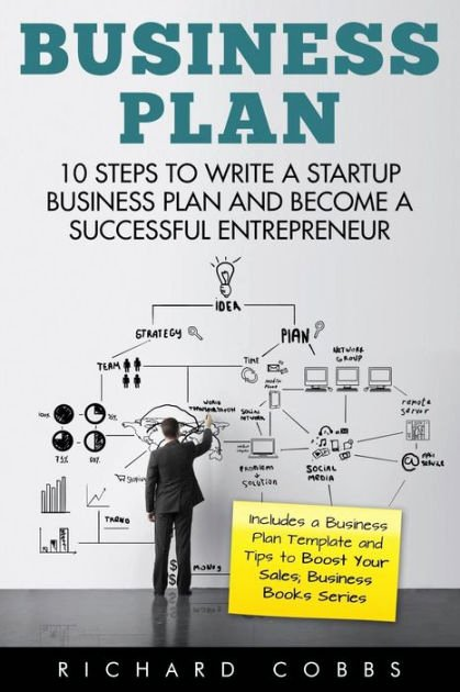 Business Plan Template for Kids Elegant Business Plan 10 Steps to Write A Startup Business Plan