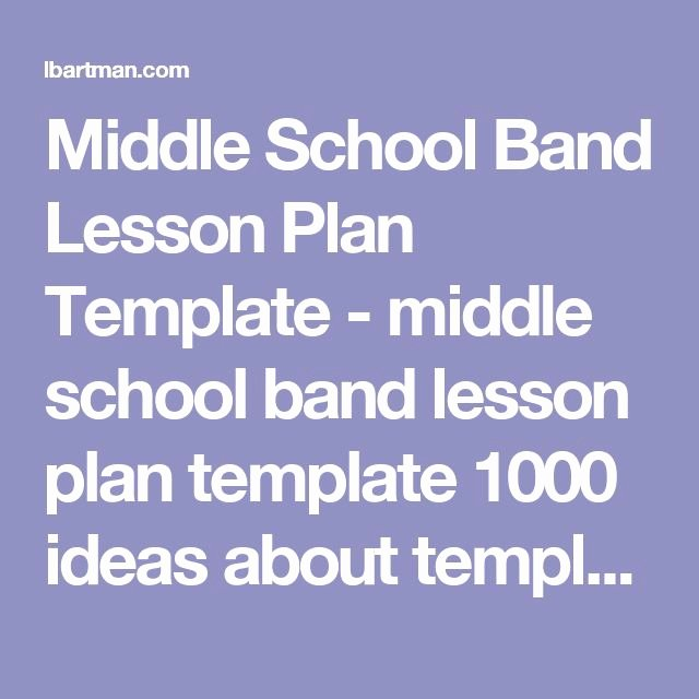 Choir Lesson Plan Template Fresh Middle School Band Lesson Plan Template Middle School