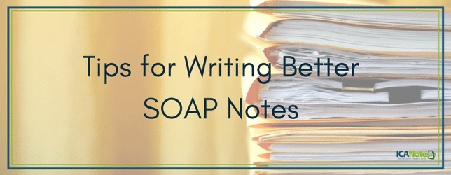 Psychiatry soap Note Template Luxury Tips for Writing Better soap Notes for Counseling